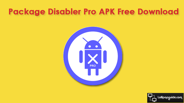 Package Disabler Pro APK v6 3 Free Download for Android